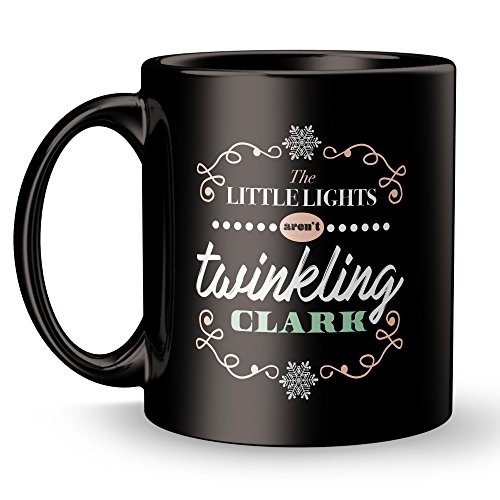 National Lampoon's Christmas Vacation Mug - The Little Lights Aren't Twinkling, Clark - The Griswolds - Cool Funny and Inspirational Gifts 11 oz ounce Black Ceramic Tea Cup
