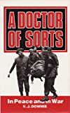 A Doctor of Sorts, V. J. Downie, 0850523516