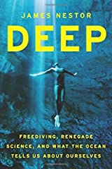 Deep: Freediving, Renegade Science, and What the Ocean Tells Us about Ourselves by Nestor, James (June 24, 2014) Hardcover Hardcover