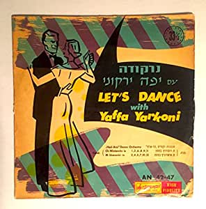 1955 Vintage Isreali Lets Dance with Yaffa Yarkoni with the Hed-Arzi Orchestra : AN 42-47 : Hebrew Tango Waltz Calypso Hora Foxtrot Tango Swing : Comes with a CD Transfer