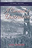 A Carnival of Destruction, Tom Elmore, 0984107371