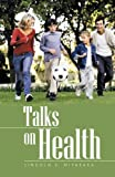 Talks on Health, Lincoln S. Miyasaka, 1490814256