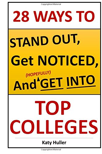 28 Ways To Stand Out, Get Noticed, and Hopefully Get Into Top Colleges PDF