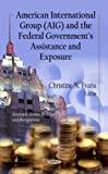 American International Group (AIG) and the Federal Government's Assistance and Exposure, Christine N. Evans, 1621005801