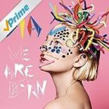 We Are Born (Amazon Exclusive Version)