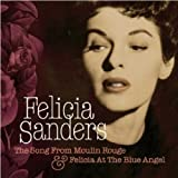 The Song From Moulin Rouge & Felicia At The Blue Angel by Felicia Sanders (2006-07-11)