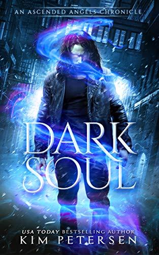 amazon com dark soul an ascended angels chronicle ebook kim