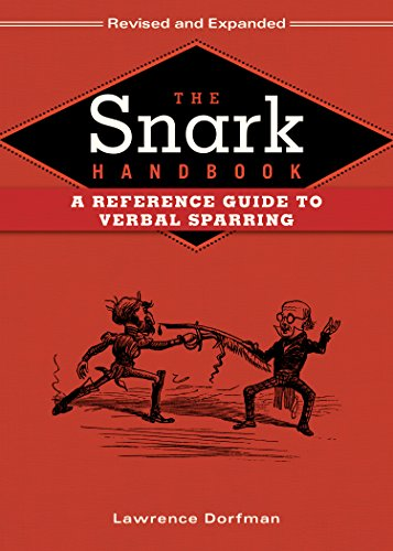 The Snark Handbook: A Reference Guide to Verbal Sparring