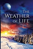 The Weather Of Life: Poems From My Son