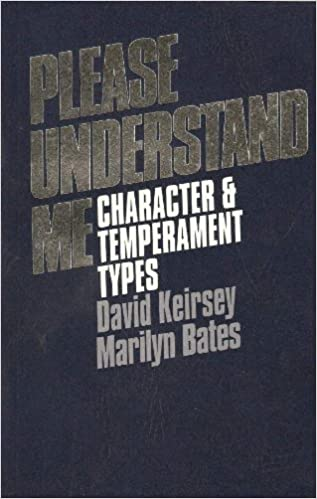 Please Understand Me: Character and Temperament Types: Keirsey ...