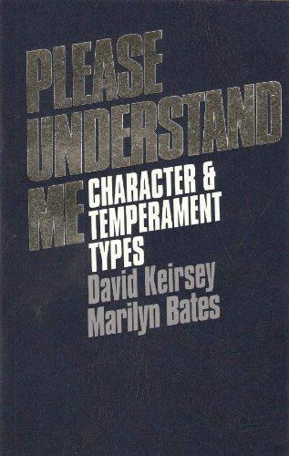(Please Understand Me: Character and Temperament Types)