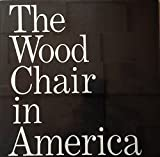 img - for The Wood Chair in America book / textbook / text book