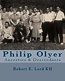 img - for Philip Olyer: Ancestors & Descendants book / textbook / text book