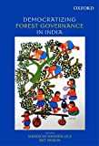 Democratizing Forest Governance in India