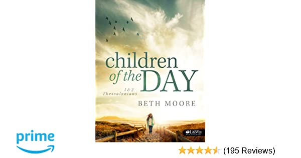 Children Of The Day 1 2 Thessalonians Leader Book Beth Moore