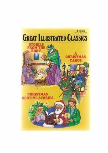 Great Illustrated Classics: Stories from the Bible, a Christmas Carol, Christmas Bedtime Stories