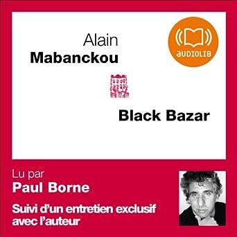 Black Bazar (Audio Download): Amazon in: Alain Mabanckou, Paul Borne