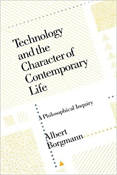 Book Technology and the Character of Contemporary Life: A Philosophical Inquiry