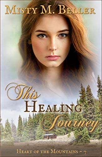 This Healing Journey (Heart of the Mountains Book 7) ()