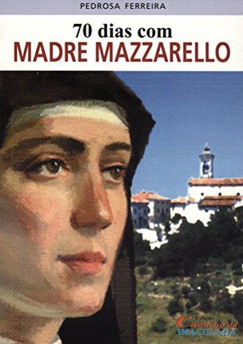 70 dias com Madre Mazzarello (Portuguese Edition)