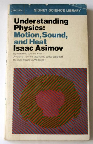 001: Understanding Physics: Volume 1: Motion, Sound and Heat (1 Vol Sound Motion)