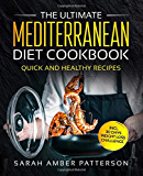 The Ultimate Mediterranean Diet Cookbook: Quick and Healthy Recipes incl. 30 Days Weight Loss Challenge