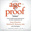 AgeProof: Living Longer Without Running Out of Money or Breaking a Hip Audiobook by Jean Chatzky, Michael F. Roizen, Ted Spiker, Mehmet C. Oz - foreword Narrated by Jean Chatzky, Michael F. Roizen, Mehmet C. Oz - foreword