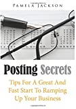 Posting Secrets: Tips For A Great And Fast Start To Ramping Up Your Business