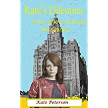 Kate's Dilemma: A tale of a mother's love.