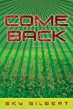 img - for Come Back by Sky Gilbert (2012-05-06) book / textbook / text book