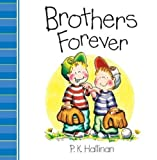 Brothers Forever, P. K. Hallinan, 0824918479