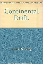 Continental Drift.