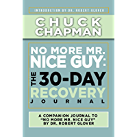 No More Mr. Nice Guy: The 30-Day Recovery Journal: A Supplemental Work to No More Mr. Nice Guy by Dr. Robert Glover…