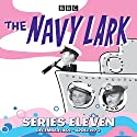 The Navy Lark: Collected Series 11: Classic Comedy from the BBC Radio Archive Radio/TV von Lawrie Wyman Gesprochen von:  full cast, Jon Pertwee, Stephen Murray