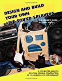 Design and Build Your Own Live-Sound Speakers, Larry Mundy, 1412029988