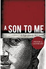 A Son to Me: An Exposition of 1 & 2 Samuel Paperback