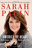 America by Heart : Reflections on Family, Faith, and Flag, Sarah Palin, 0062010964
