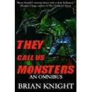 They Call Us Monsters: An Omnibus