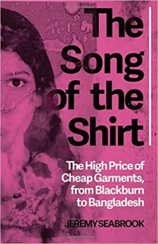 The Song of the Shirt: The High Price of Cheap Garments