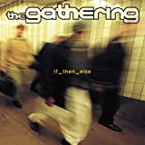 If Then Else by Gathering (2005-11-11)