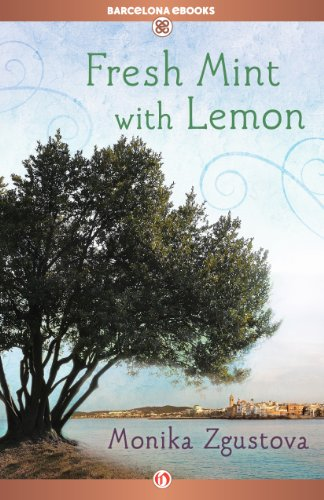 <strong>Tensions Mount in a Triangle of Love, Power And Desire in <em>Fresh Mint with Lemon</em> by Monika Zgustova </strong>