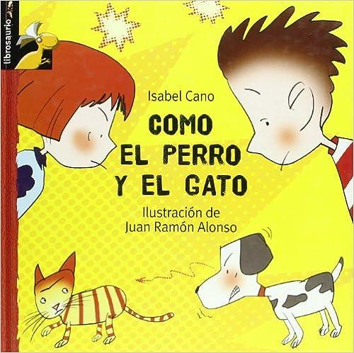 Como el perro y el gato (Librosaurio + 3 Años)