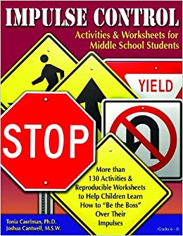 Impulse Control For Middle School: Activities And Worksheets