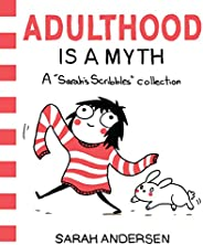 Adulthood Is a Myth: A Sarah's Scribbles Collec