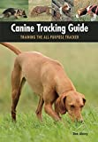 Canine Tracking Guide: Training the All-Purpose Tracker (Country Dogs)