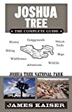 Joshua Tree: The Complete Guide: Joshua Tree National Park