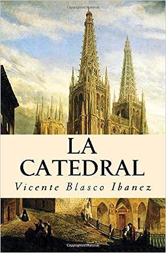 La Catedral (Spanish Edition): Vicente Blasco Ibanez ...