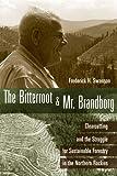 The Bitterroot and Mr. Brandborg, Frederick H. Swanson, 1607811014