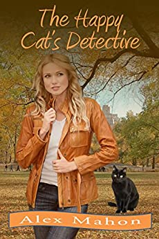 The Happy Cat's Detective: A humorous cozy set in a cat's refuge by [Mahon, Alex]