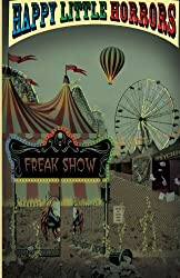 Happy Little Horrors: Freak Show (Volume 1)